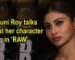 Mouni Roy talks about her character in 'RAW'