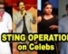 Sting operation: Celebs caught agreeing to promote political parties